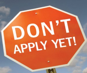 Don't Apply Yet